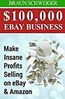 $100,000 eBay Business: Make Insane Profits Selling on eBay BOOK(PAPERBACK)