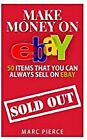 Make Money On eBay: 50 Items That You Can Always Sell on eBa BOOK(PAPERBACK)
