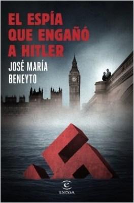 el-espia-que-engano-a-hitler_jose-maria-beneyto_201604061156