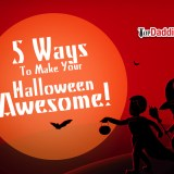 5 Ways To Make Your Halloween Awesome!