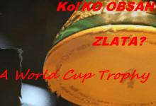 KOLKO ZLATA OBSAHUJE FIFA WORLD CUP TROPHY