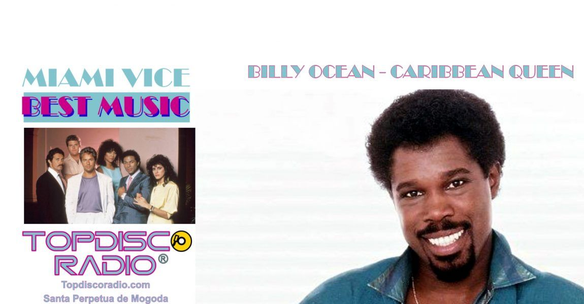Billy Ocean - Caribbean Queen - Miami Vice - Topdisco Radio