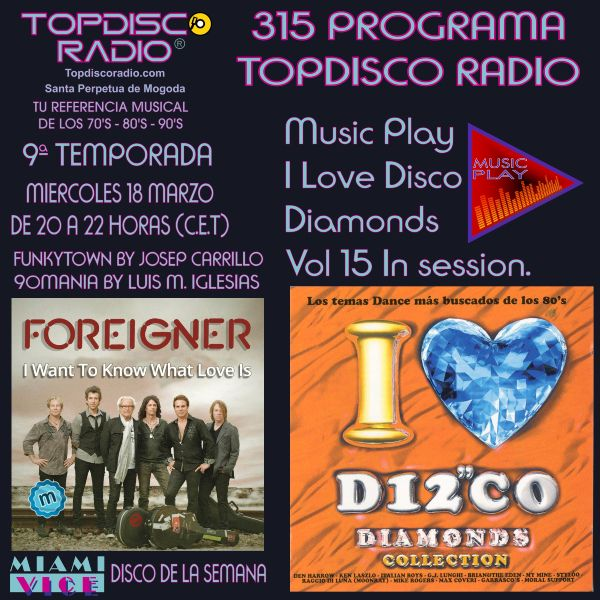 315 Programa Topdisco Radio - Music Play I Love Disco Diamonds Vol 15 in session - Funkytown - 90mania - 18.03.20