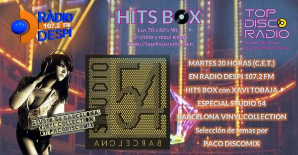 STUDIO 54 BARCELONA VINYL COLLECTION - TOPDISCORADIO - HITS BOX VINYL EDITION - XAVI TOBAJA - PACO DISCOMIX