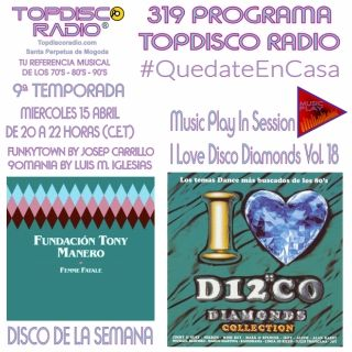 319 Programa Topdisco Radio - Music Play I Love Disco Diamonds Vol 18 in session - Funkytown - 90mania - 15.04.20