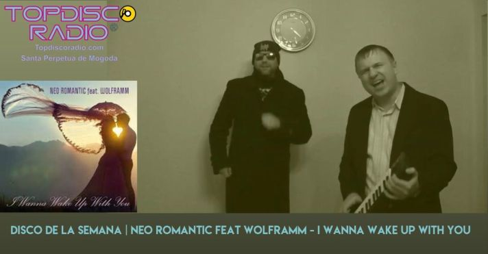 NEO ROMANTIC feat WOLFRAMM - I WANNA WAKE UP WITH YOU - TOPDISCO RADIO