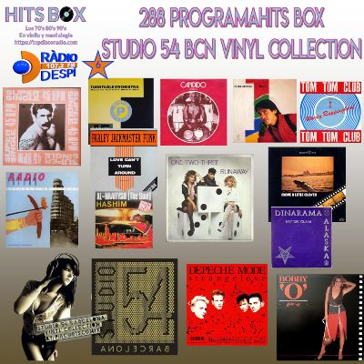 288 Programa Hits Box Studio 54 Barcelona Vinyl Collection - Topdisco Radio - Dj. Xavi Tobaja