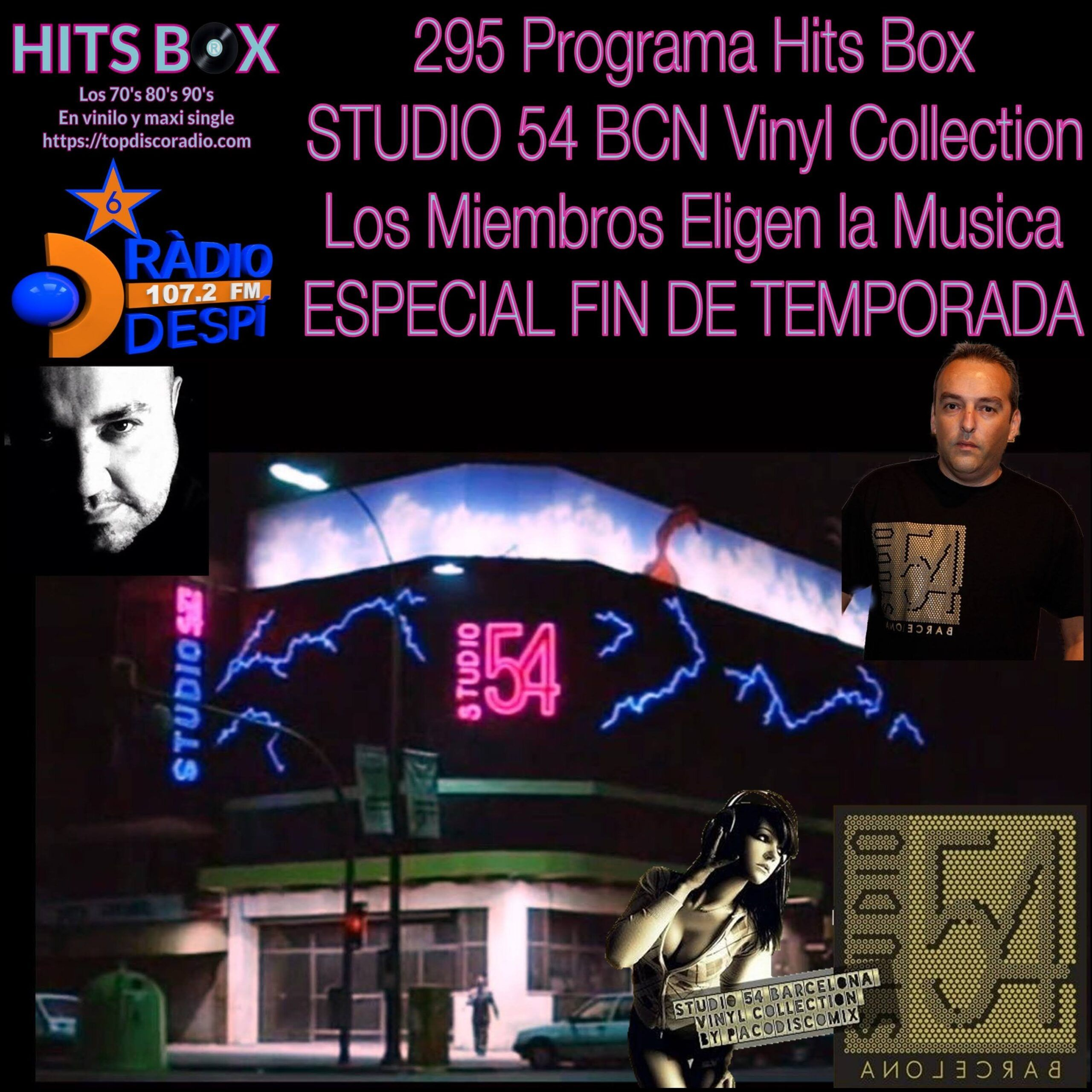 295 Programa Hits Box - Studio 54 Barcelona Vinyl Collection - Fin Temporada Radio Despi - Topdisco Radio - Dj. Xavi Tobaja
