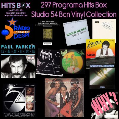 297 Programa Hits Box - Studio 54 Barcelona Vinyl Collection - Topdisco Radio - Dj. Xavi Tobaja