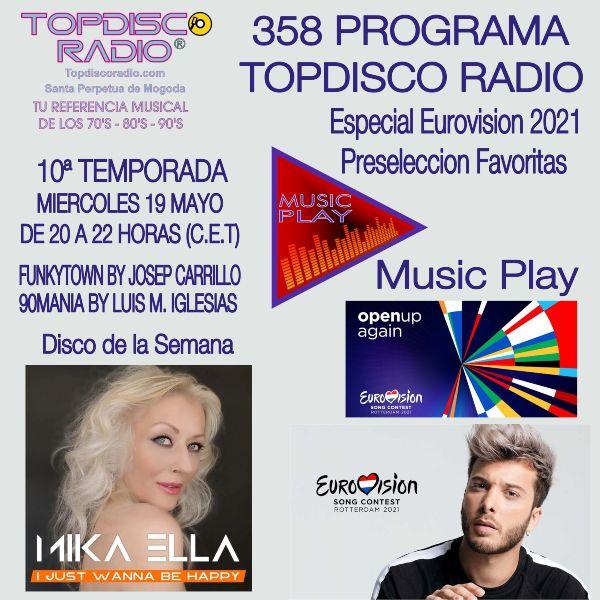 358 Programa Topdisco Radio Music Play Preseleccion Favoritas Eurovision 2021 - Funkytown - 90mania - 19.05.21