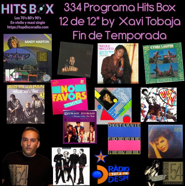 334 Programa Hits Box - Xavi Tobaja - Topdisco Radio - Fin de temporada Radio Despi