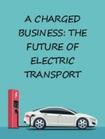 A Charged Business: The Future of Electric Transport