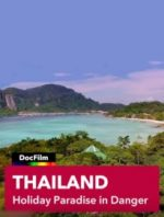 Thailand: Holiday Paradise in Danger