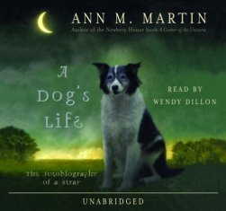 A Dog's Life: The Autobiography of a Stray by Ann M. Martin; narrated by Wendy Dillon