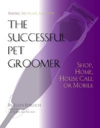 The Successful Pet Groomer: Shop, Home, Housecall by Ellen Ehrlich (2014)