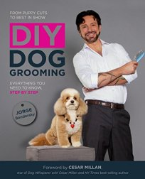 DIY Dog Grooming, From Puppy Cuts to Best in Show: Everything You Need to Know, Step by Step by Jorge Bendersky (2014)