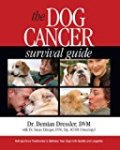 The Dog Cancer Survival Guide: Full Spectrum Treatments to Optimize Your Dog's Life Quality and Longevity Kindle Edition