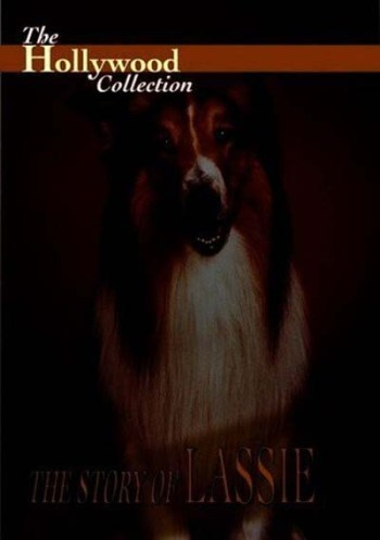 Hollywood Collection The Story of Lassie dog documentary