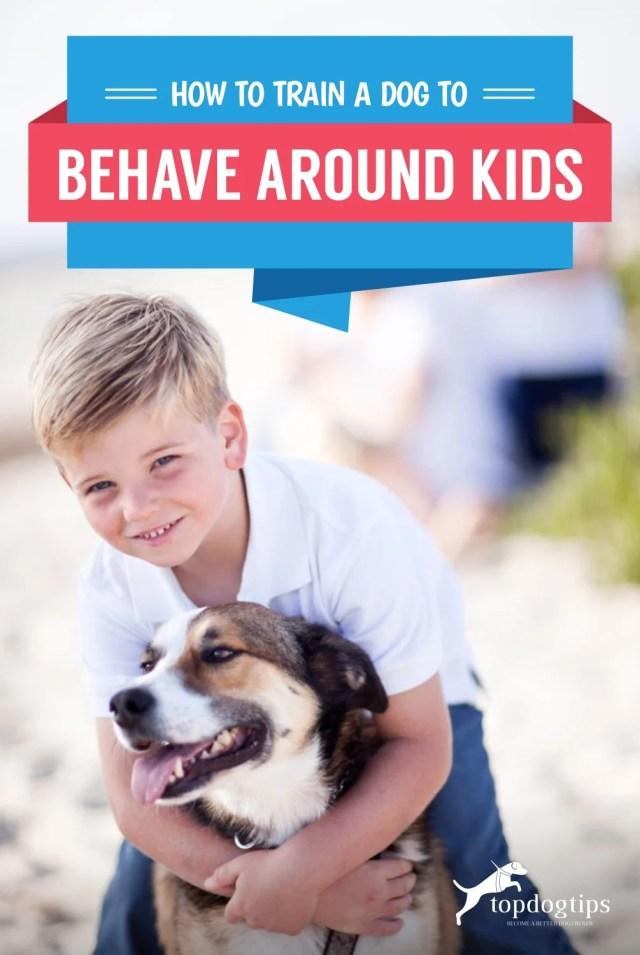 Train a Dog to Behave Around Kids
