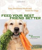 Feed Your Best Friend Better- Easy, Nutritious Meals and Treats for Dogs
