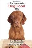The Homemade Dog Food Bible