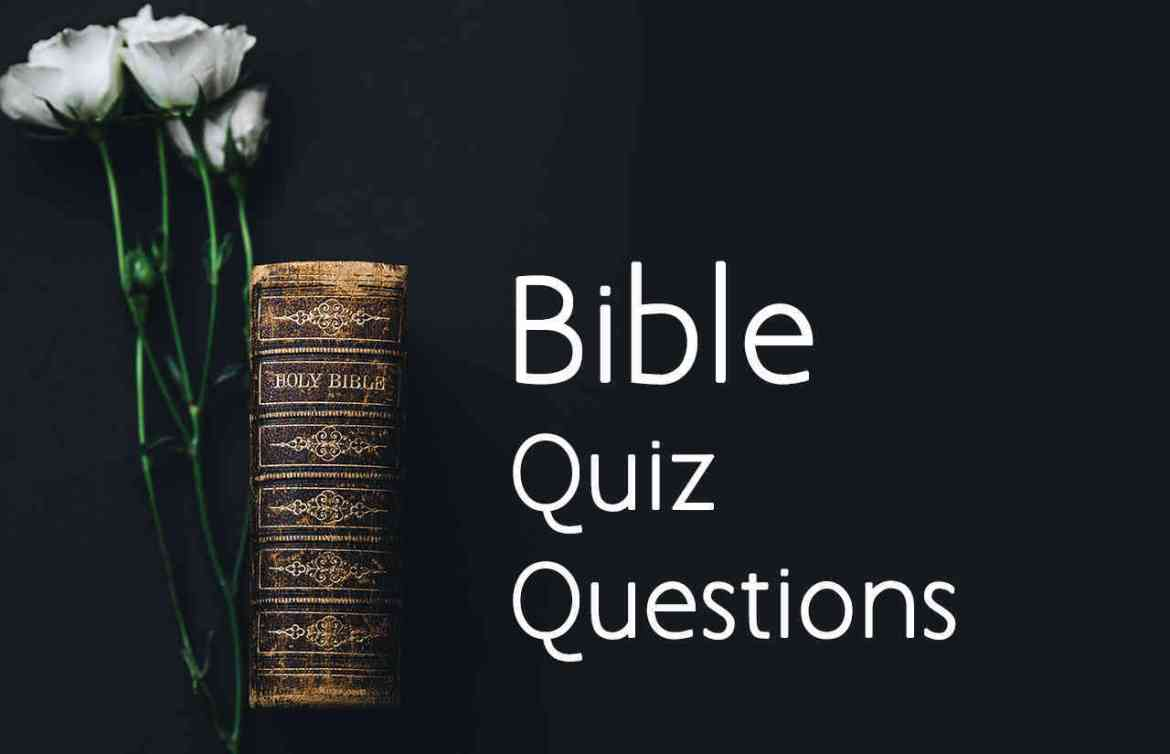 Bible Quiz Questions Answers - Bible Trivia