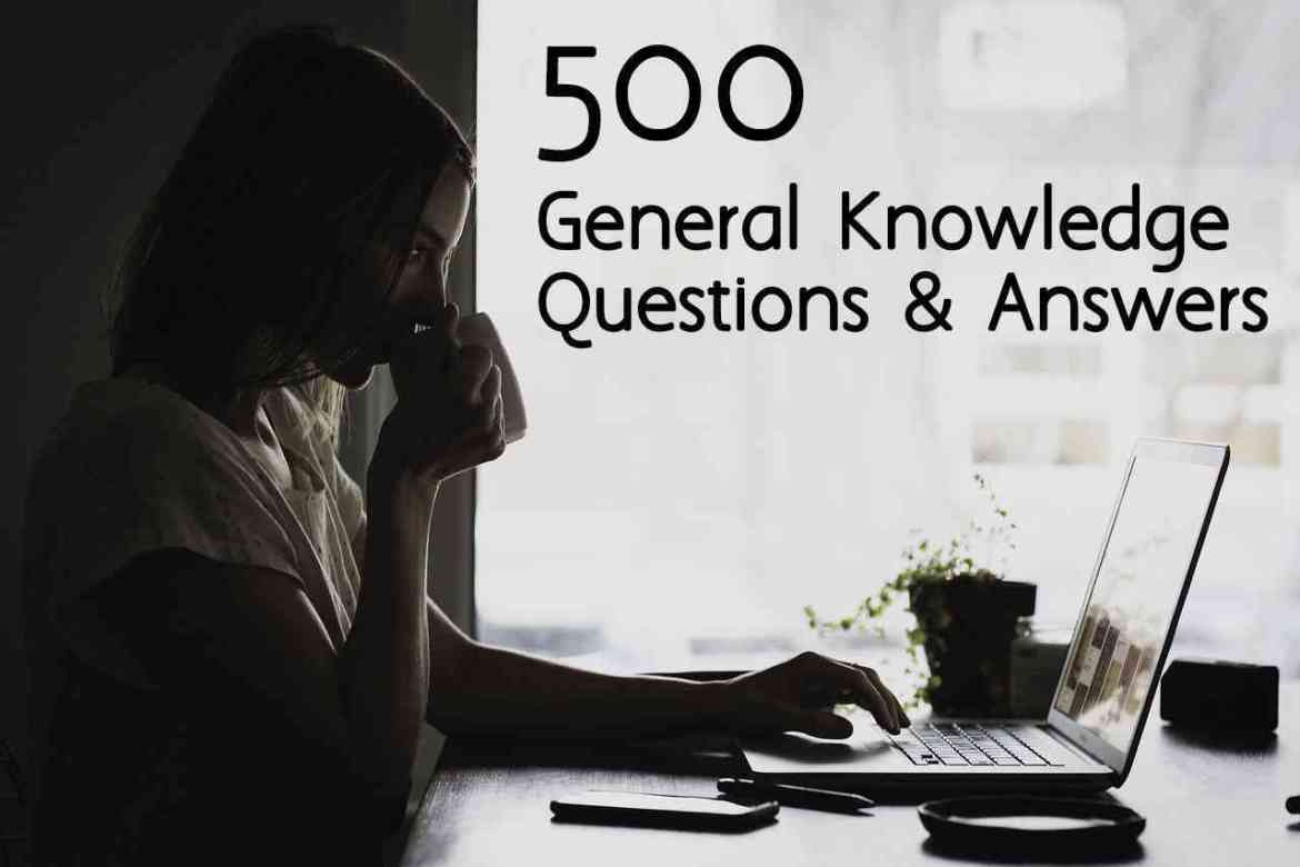 500 General Knowledge Questions - GK Quiz and Answers