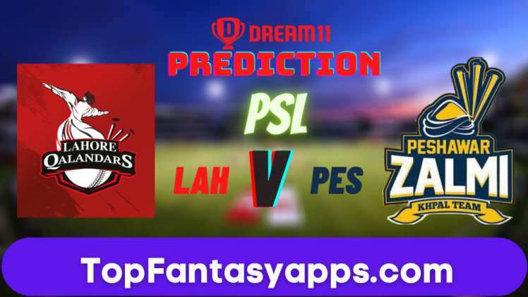 LAH vs PES Dream11 Team Prediction Today's Match PSL, 100% Winning