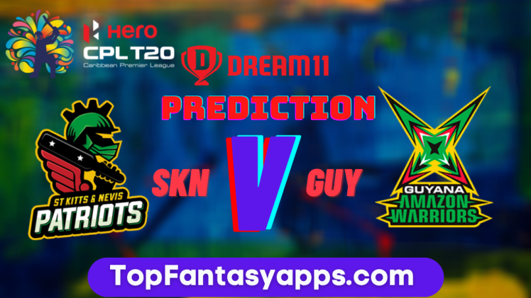 GUY vs SKN Dream11 Team Prediction Today's Match CPL, 100% Winning