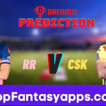 RR vs CSK Dream11 Team Prediction for Todays IPL Match,100% Winning