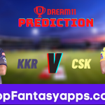 KKR vs CSK Dream11 Team Prediction for Today IPL Match,100% Winning