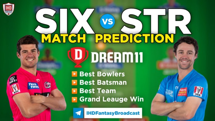 SIX vs STR Dream11 Team Prediction Today's BBL Match, 100% Winning