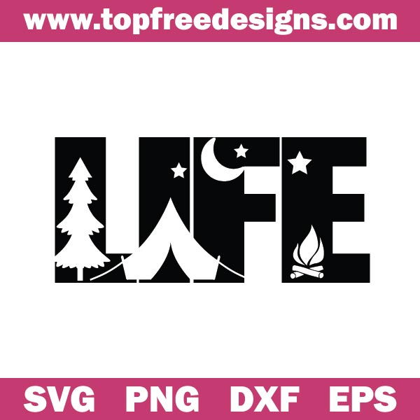 Free Camp Life Svg File for Cricut, Silhouette Cameo and other cutting machines