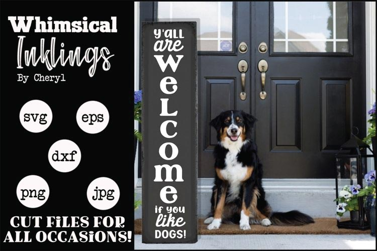 Welcome If You Like Dogs-Vertical SVG free