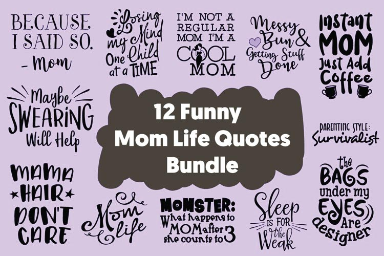 Funny Mom Life Quotes Bundle SVG free