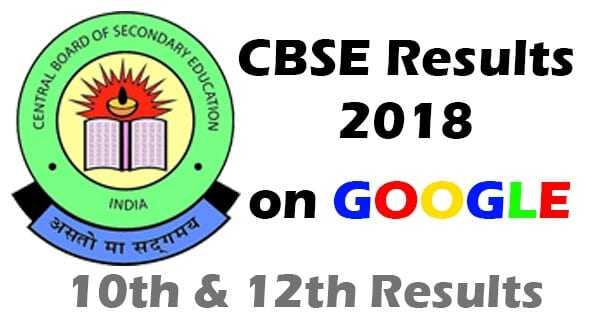 CBSE 12th Result & CBSE 10th Result 2018 – How to check on Google