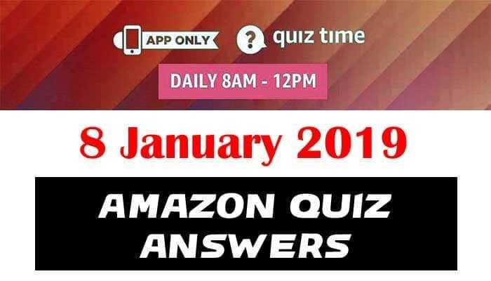 Amazon Quiz 8 January 2019