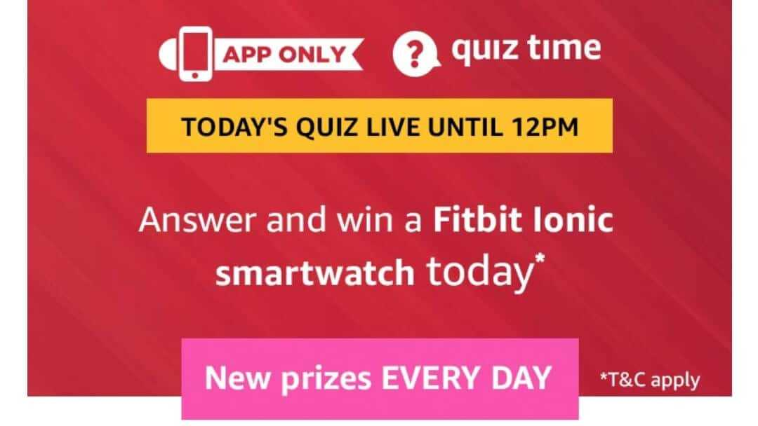 Amazon Quiz 4 June 2019 Answers - Fitbit Ionic Smartwatch