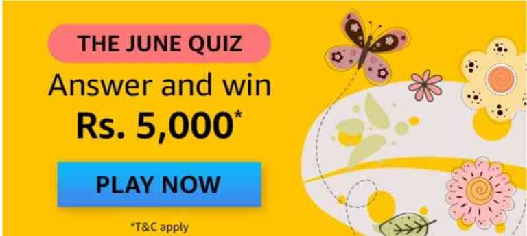 Amazon The June Quiz Answers Win - Rs.50000