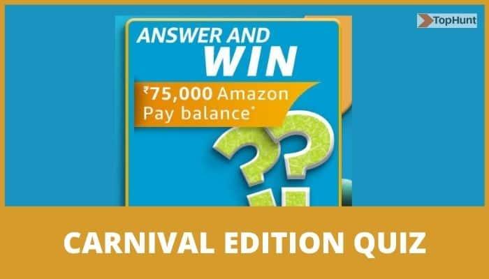 Amazon Carnival Edition Quiz Answers Win 75000 Pay Balance