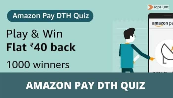 Amazon Pay DTH Quiz Answers Win Flat Rs.40 Cashback