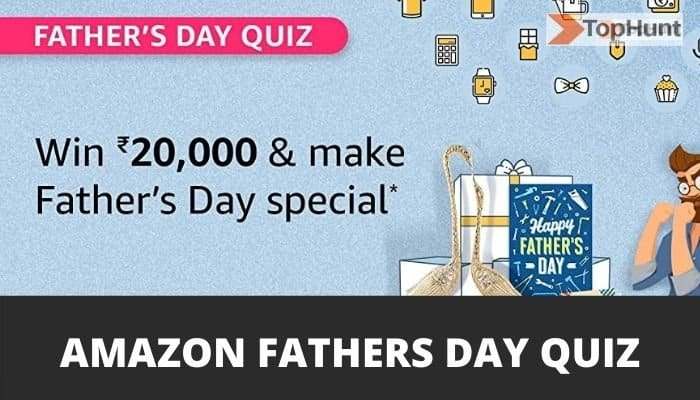 Amazon Father's Day Quiz Answers Win 20000 Pay Balance