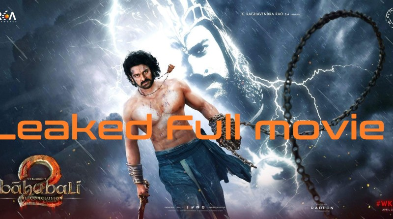 Baahubali 2: The Conclusion leaked Online