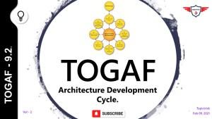 TOGAF ADM, TOGAF 9.2, TOGAF ADM Cycle