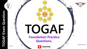 TOGAF Part 1 Exam Question, TOGAF mock test, TOGAF Sample Questions 2021