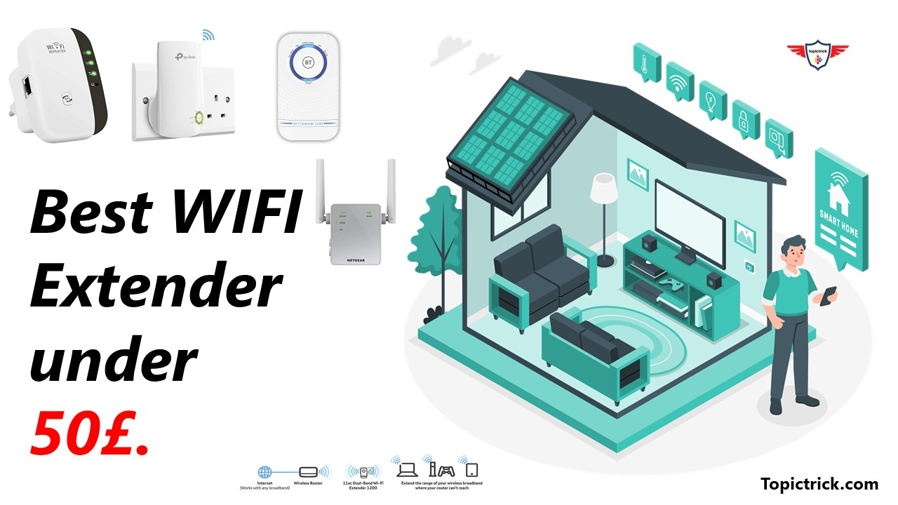 The best WiFi extender under 50. WiFi extender Amazon and WiFi booster under 50£.