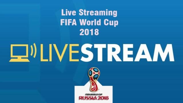 Nonton Live Streaming Piala Dunia 2018 Disini Aja Topikini Com