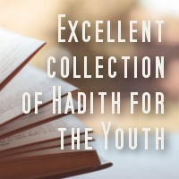 excellent collection of hadith for youth topislamic.com