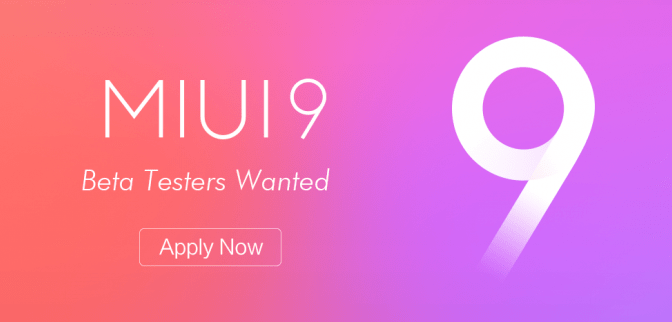 miui 9 beta testers wanted apply list eligible devices