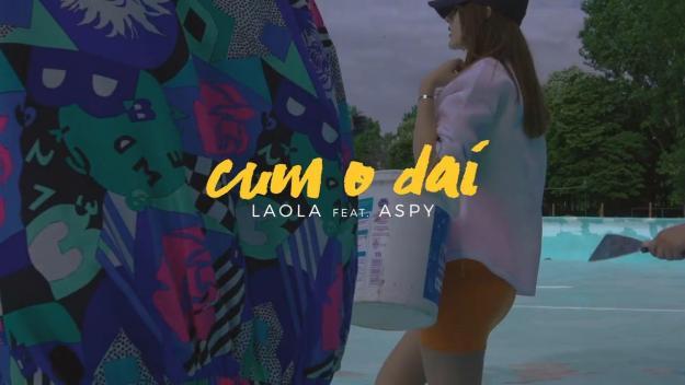 Laola feat. Aspy - Cum o dai
